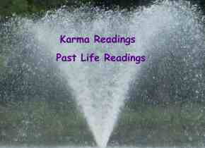 Have a karma reading and past life reading to empower yourself and your life. Water fountain with purple text reading: Karma Readings Past Life Readings