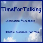 podcast logo, rainbow in the sky, TimeForTalking Inspiration from above Holistic Guidance For You www.TimeForTalking.com